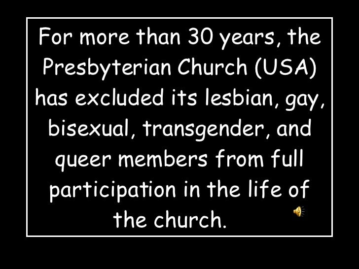For more than 30 years, the Presbyterian Church (USA) has excluded its lesbian, gay, bisexual, transgender, and queer memb...