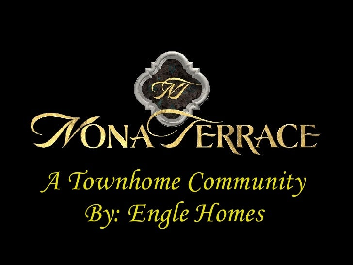 A Townhome Community By: Engle Homes