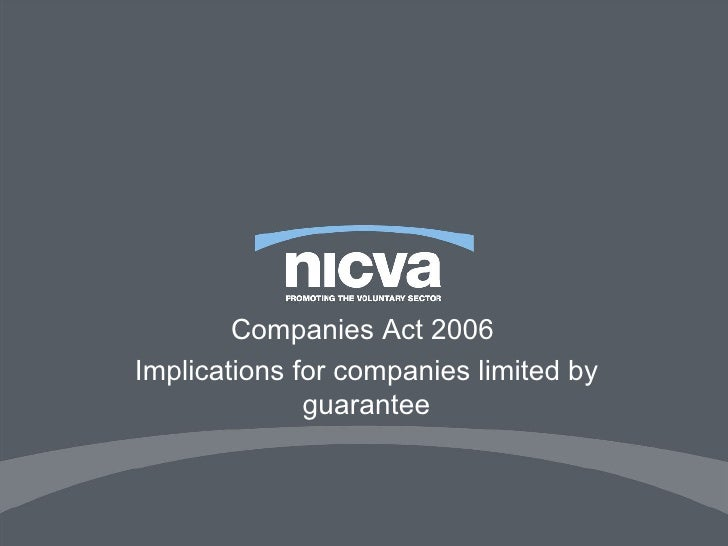Companies Act 2006  Implications for companies limited by guarantee
