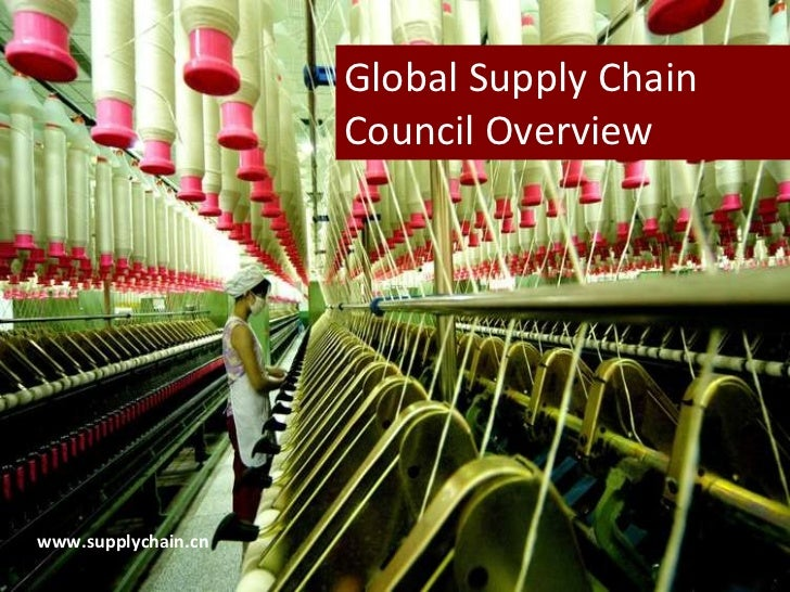 Global Supply Chain Council Overview www.supplychain.cn