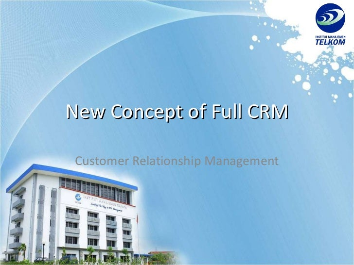 New Concept of Full CRM Customer Relationship Management