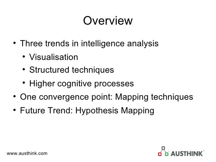 Overview <ul><li>Three trends in intelligence analysis </li></ul><ul><ul><li>Visualisation </li></ul></ul><ul><ul><li>Stru...