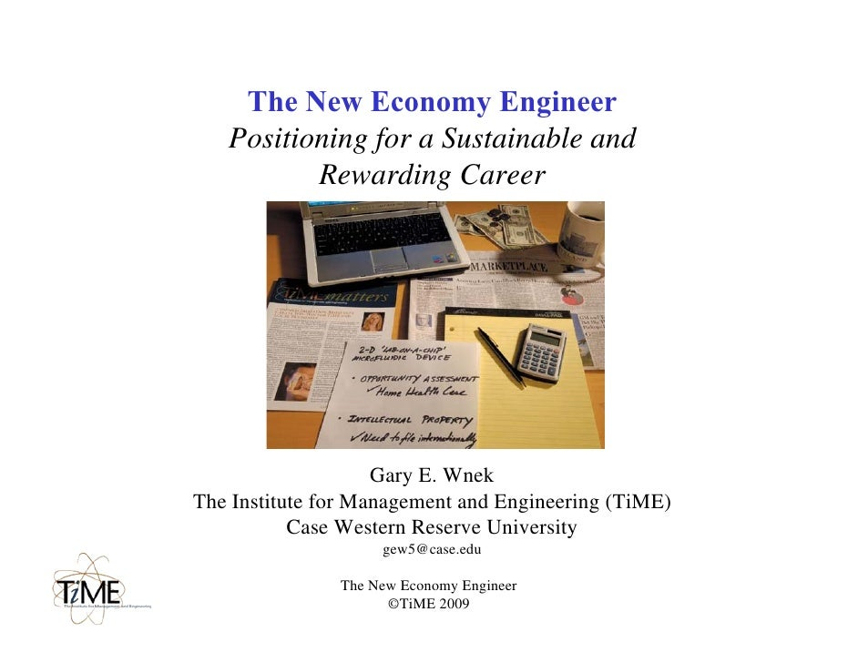 The New Economy Engineer    Positioning for a Sustainable and           Rewarding Career                         Gary E. W...