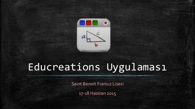 Educreations Uygulaması Saint Benoit Fransız Lisesi 17-18 Haziran 2015