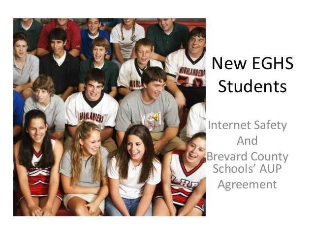 New EGHS Students Internet Safety And Brevard County Schools' AUP Agreement