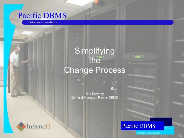 Pacific DBMS  Database Consultants                           Simplifying                              the                 ...