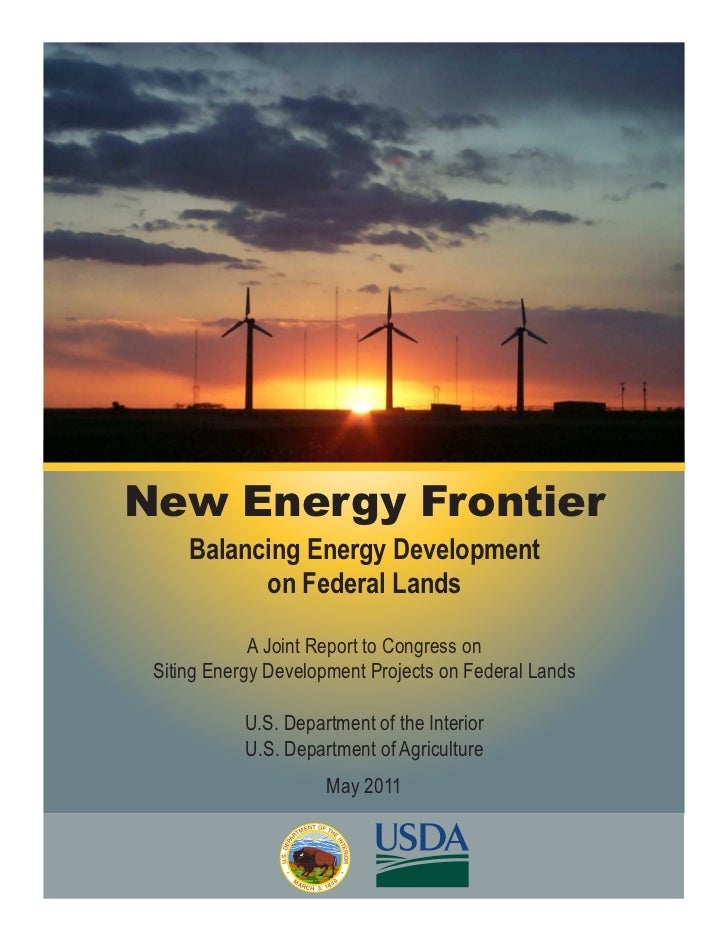 New Energy Frontier     Balancing Energy Development           on Federal Lands             A Joint Report to Congress on ...