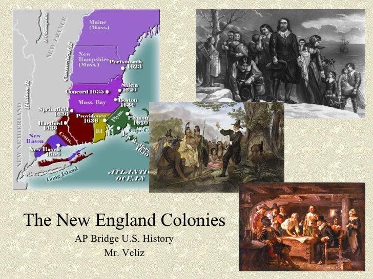 The New England Colonies AP Bridge U.S. History Mr. Veliz