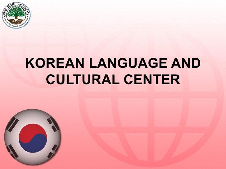 KOREAN LANGUAGE AND CULTURAL CENTER
