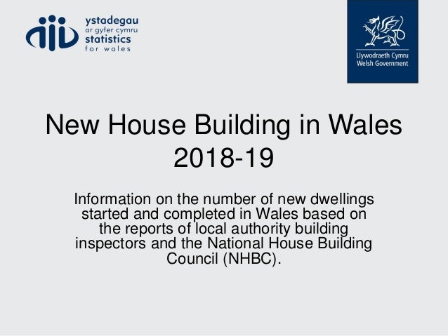 New House Building in Wales 2018-19 Information on the number of new dwellings started and completed in Wales based on the...