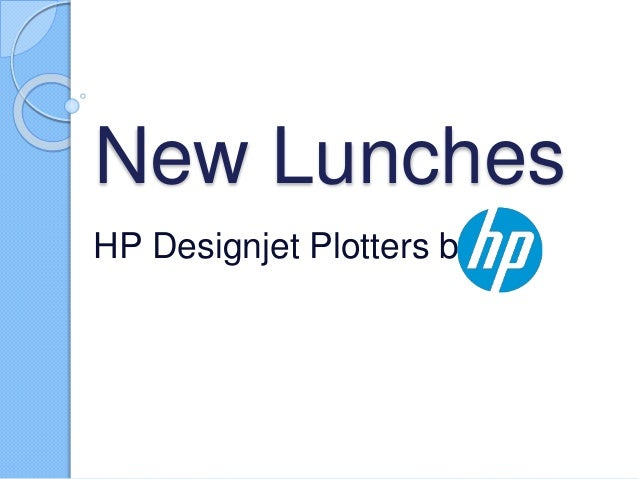 New Lunches HP Designjet Plotters by