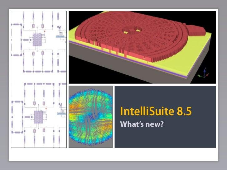 IntelliSuite 8.5 What's new?