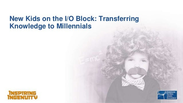 New Kids on the I/O Block: Transferring Knowledge to Millennials