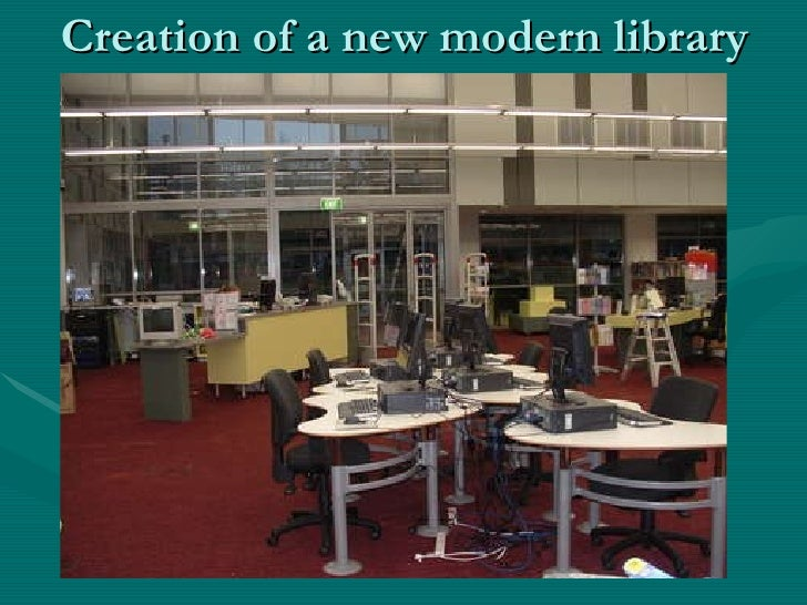 Creation of a new modern library