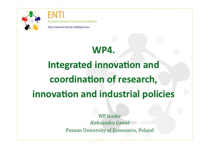 WP4.   Integratedinnova1onand    coordina1onofresearch,innova1onandindustrialpolicies                    WPle...