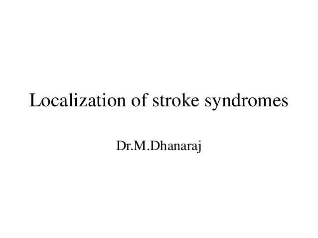 Localization of stroke syndromes Dr.M.Dhanaraj