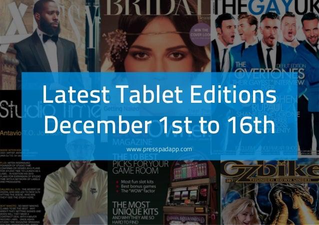Latest Tablet Editions December 1st to 16th www.presspadapp.com