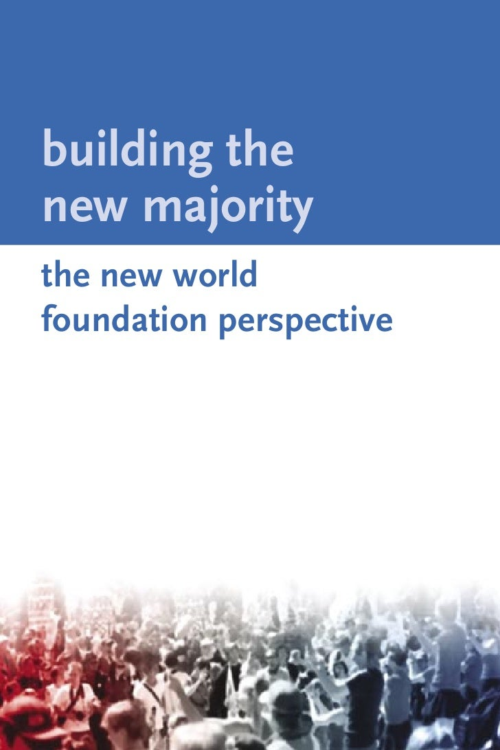 building the new majority the new world foundation perspective