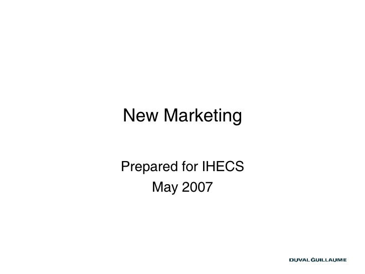 New Marketing Prepared for IHECS May 2007