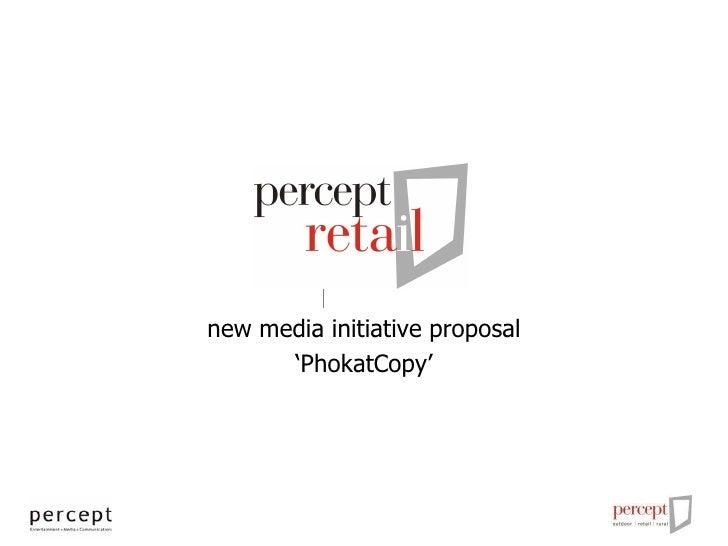 new media initiative proposal ' PhokatCopy'