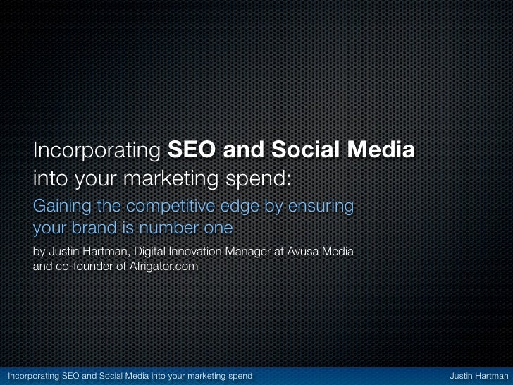 Incorporating SEO and Social Media       into your marketing spend:       Gaining the competitive edge by ensuring       y...