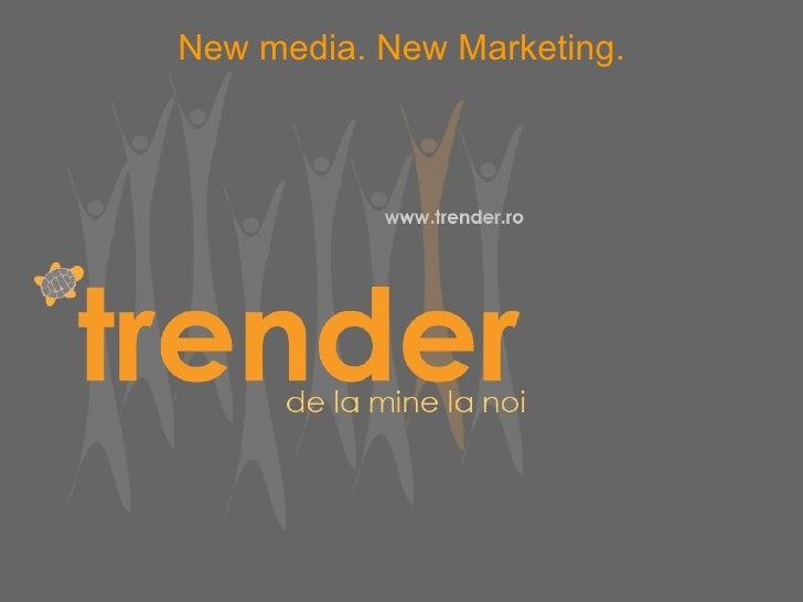New media. New Marketing.