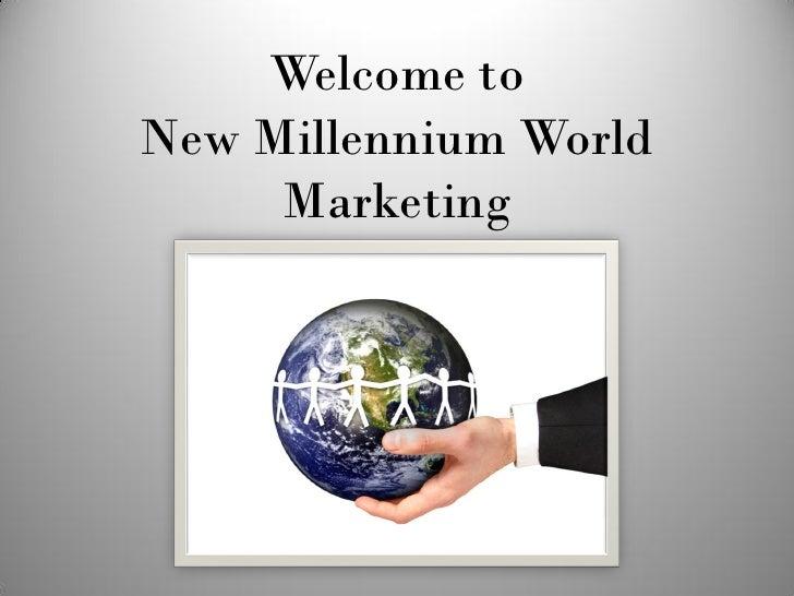 Welcome to New Millennium World      Marketing