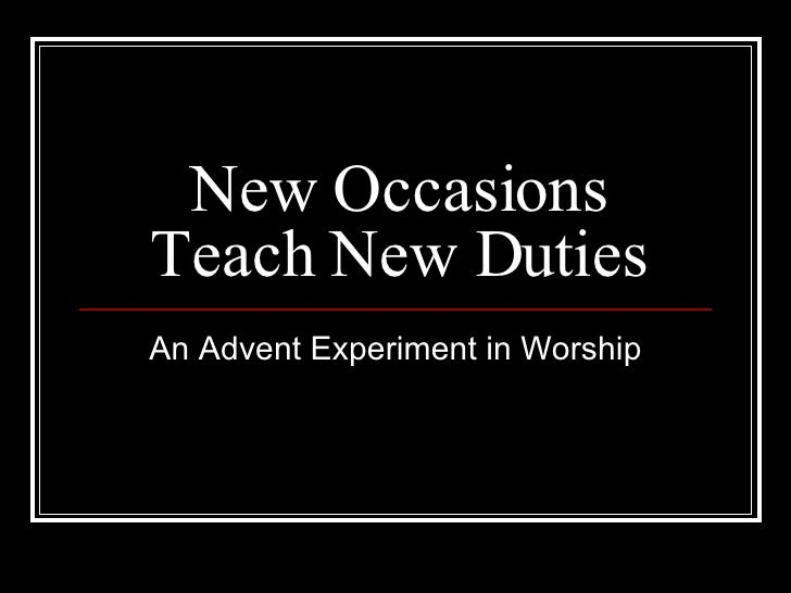New Occasions Teach New Duties An Advent Experiment in Worship