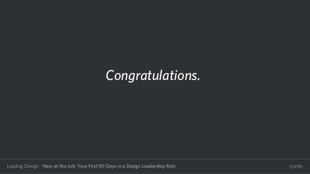 New on the Job: Your First 90 Days in a Design Leadership Role Slide 3