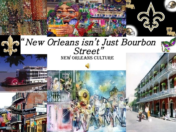 """ New Orleans isn't Just Bourbon Street"" New Orleans Culture"