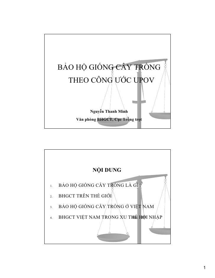 BẢO HỘ GIỐNG CÂY TRỒNG         THEO CÔNG ƯỚC UPOV                    Nguyễn Thanh Minh            Văn phòng BHGCT, Cục Trồ...