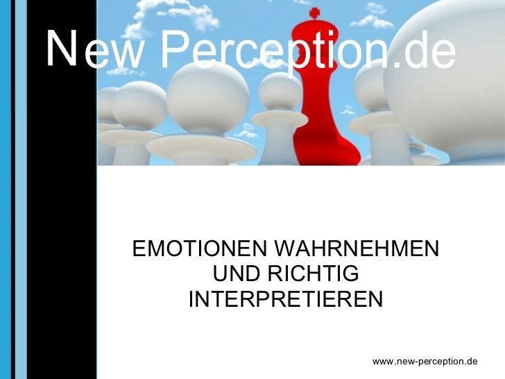 EMOTIONEN WAHRNEHMEN UND RICHTIG INTERPRETIEREN ew Perception.de