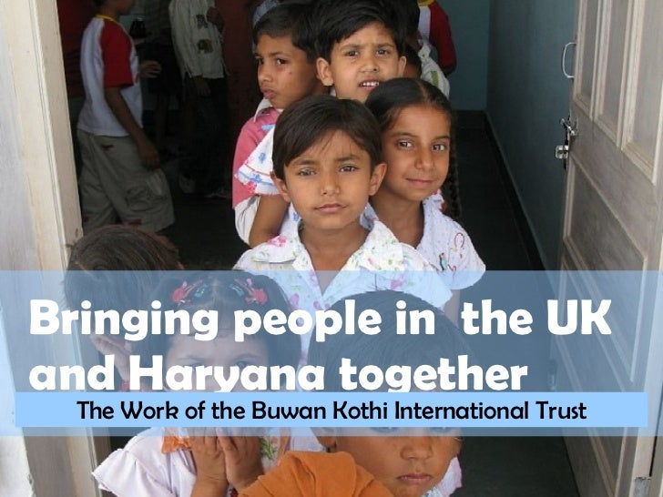 Bringing people in  the UK  and Haryana together The Work of the Buwan Kothi International Trust