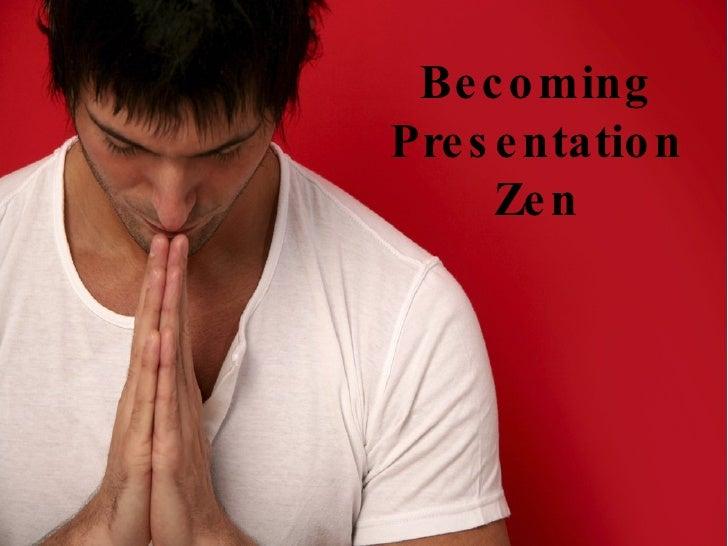 Becoming Presentation Zen