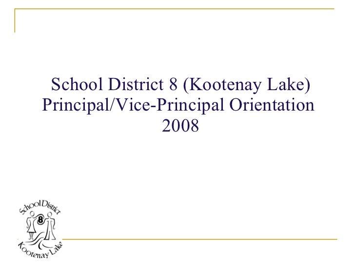 School District 8 (Kootenay Lake) Principal/Vice-Principal Orientation  2008