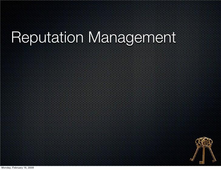 Reputation Management     Monday, February 16, 2009