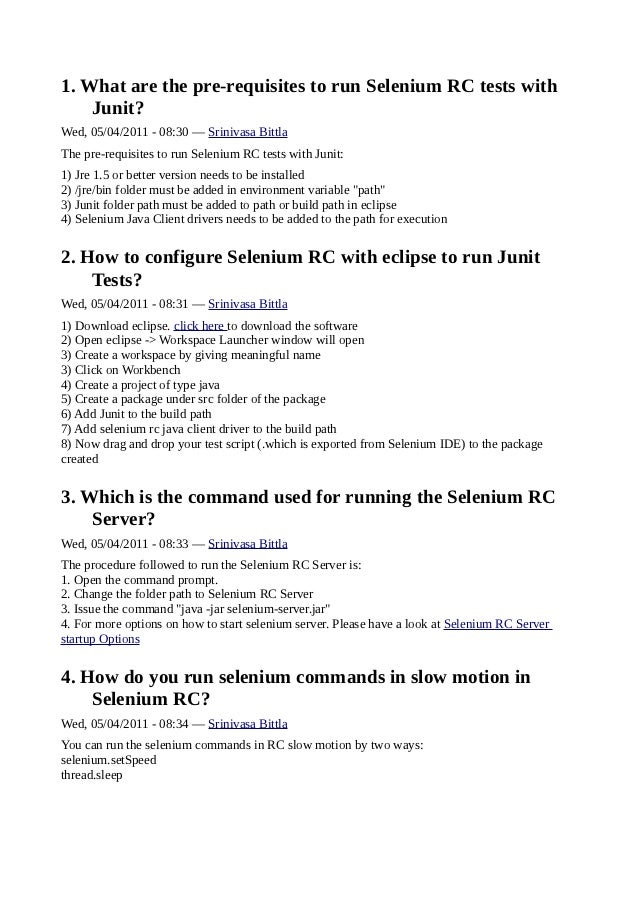 1. What are the pre-requisites to run Selenium RC tests with    Junit?Wed, 05/04/2011 - 08:30 — Srinivasa BittlaThe pre-re...