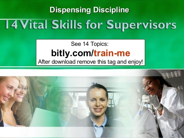 1  Dispensing Discipline  See 14 Topics:  bitly.com/train-me After download remove this tag and enjoy!  1