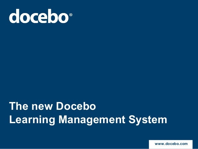 The new Docebo Learning Management System www.docebo.com