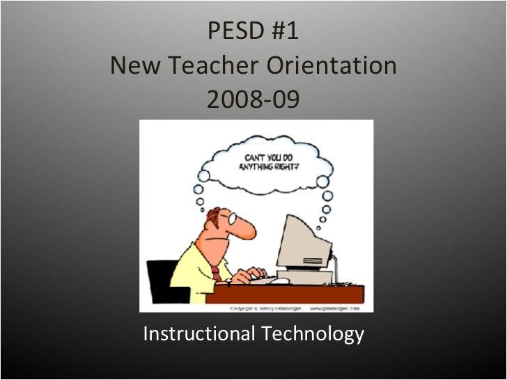 PESD #1 New Teacher Orientation 2008-09 Instructional Technology