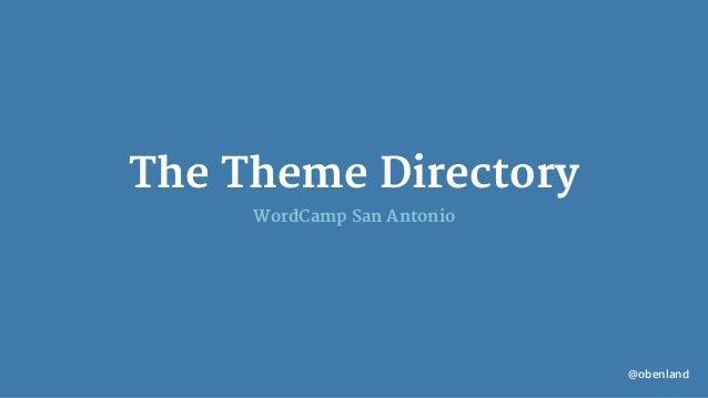 @obenland The Theme Directory WordCamp San Antonio
