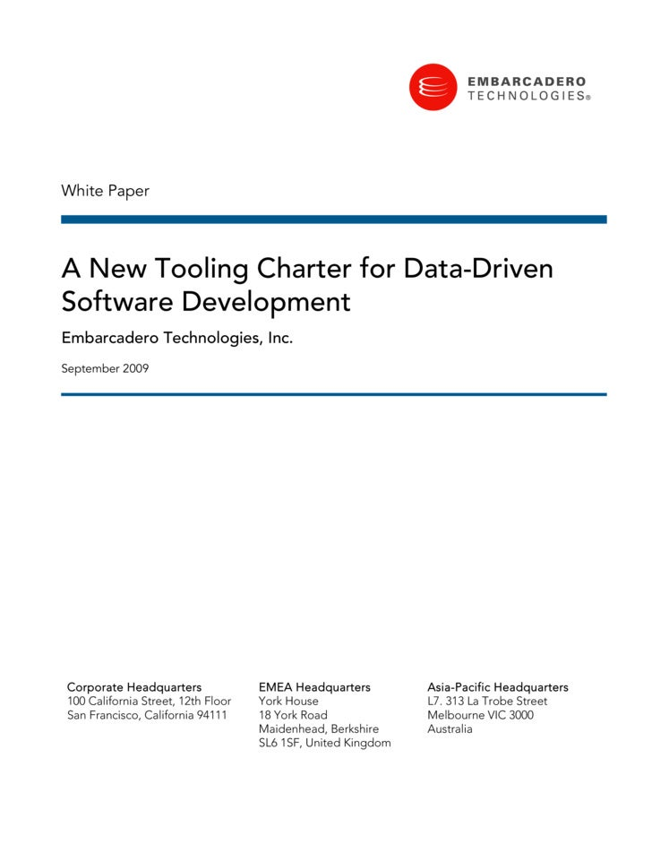 White Paper     A New Tooling Charter for Data-Driven Software Development Embarcadero Technologies, Inc. September 2009  ...