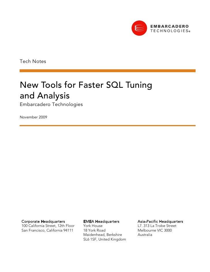 Tech Notes    New Tools for Faster SQL Tuning and Analysis Embarcadero Technologies  November 2009     Corporate Headquart...