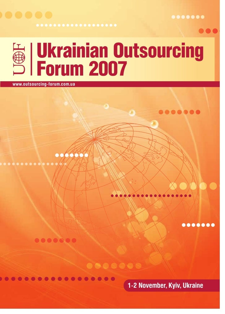 Ukrainian Outsourcing     Forum 2007      1-2 November, Kyiv, Ukraine