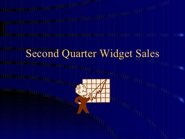 Second Quarter Widget Sales