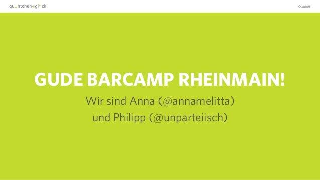 Quartett GUDE BARCAMP RHEINMAIN! Wir sind Anna (@annamelitta)  und Philipp (@unparteiisch)