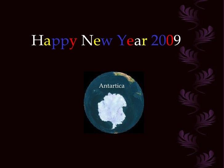 H a pp y  N e w   Y e a r   20 0 9 Antartica