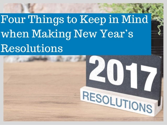 Four Things to Keep in Mind when Making New Year's Resolutions