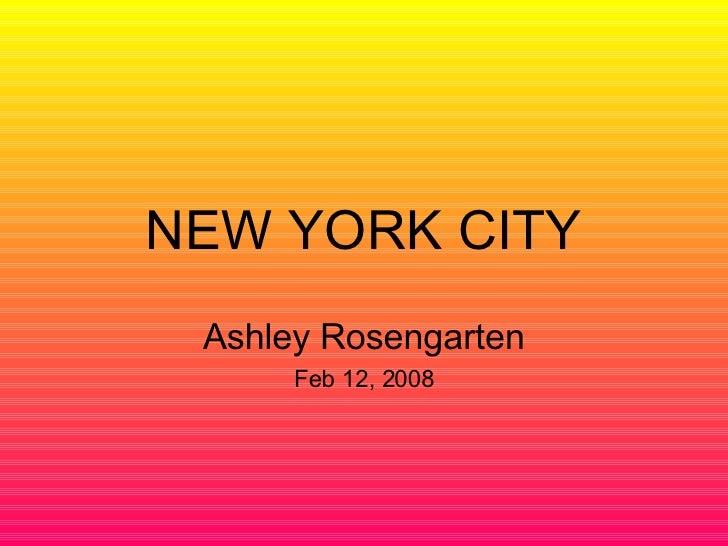 NEW YORK CITY Ashley Rosengarten Feb 12, 2008