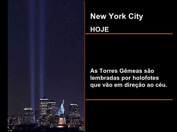 New York City HOJE As Torres Gêmeas são lembradas por holofotes que vão em direção ao céu.